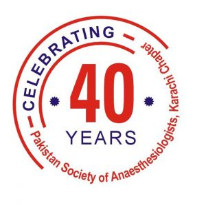 40th Annual Conference, Pakistan Society of Anaesthesiologists, Karachi Chapter